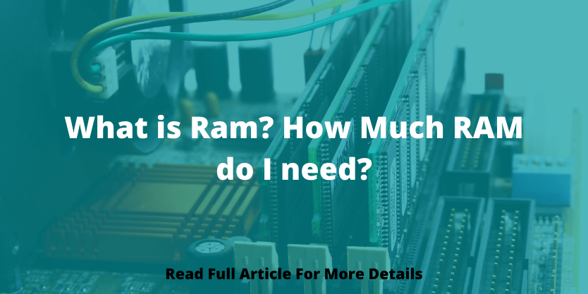 What is Ram ? How Much RAM do I need ?