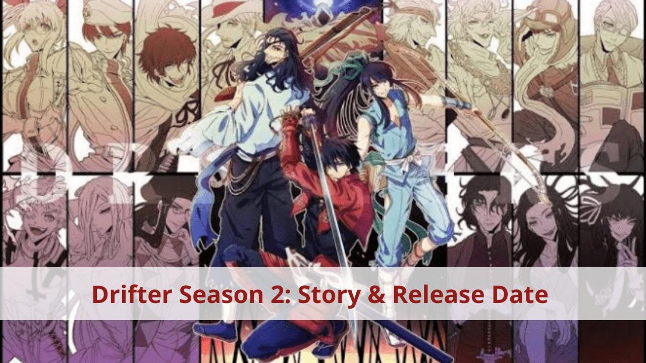Drifter Season 2 Story & Release date