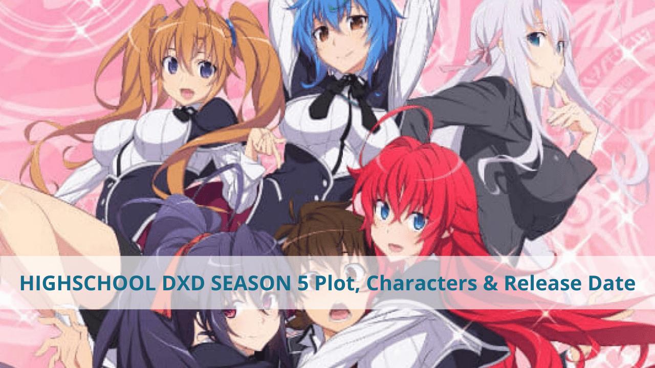 HIGHSCHOOL DXD SEASON 5 Plot, Characters & Release date