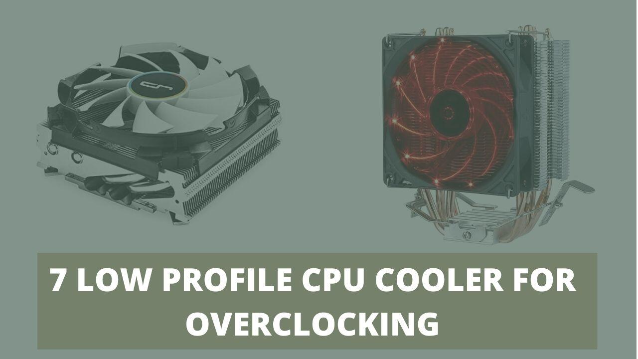 LOW PROFILE CPU COOLER FOR OVERCLOCKING