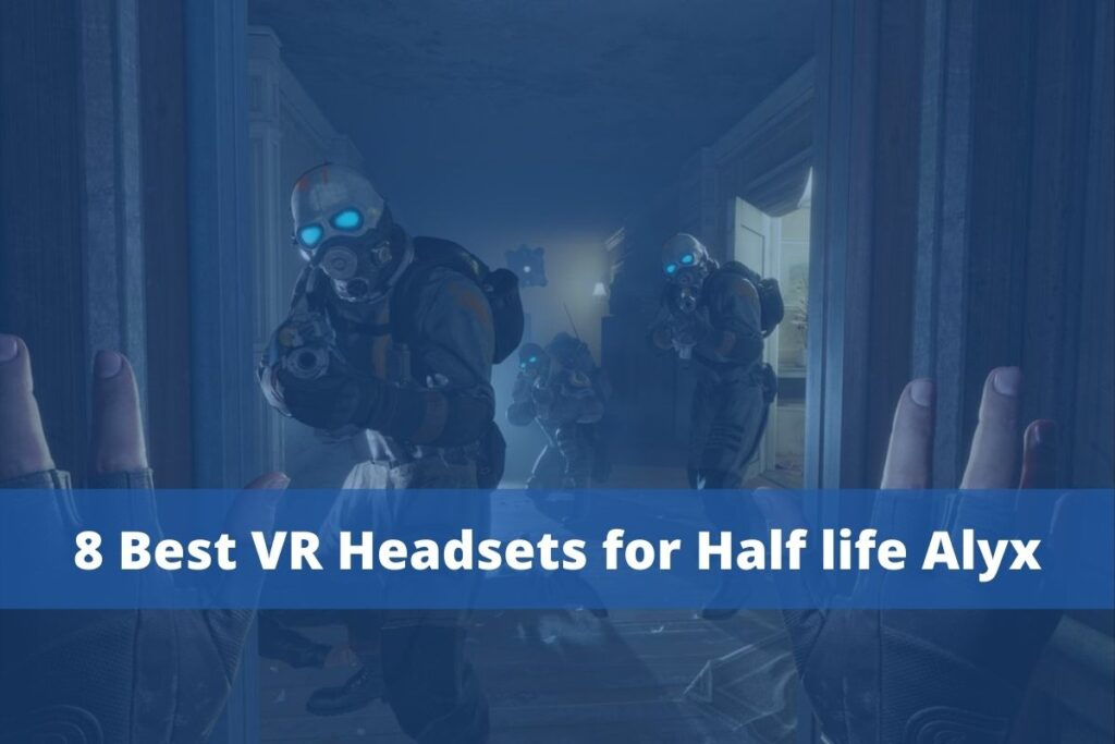 8 Best VR Headsets for Half life Alyx