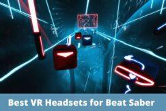 Best VR Headsets for Beat Saber