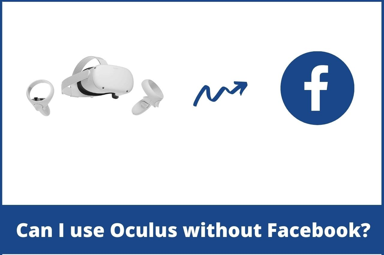 Can I use oculus without Facebook