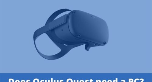 Does Oculus Quest need a PC?