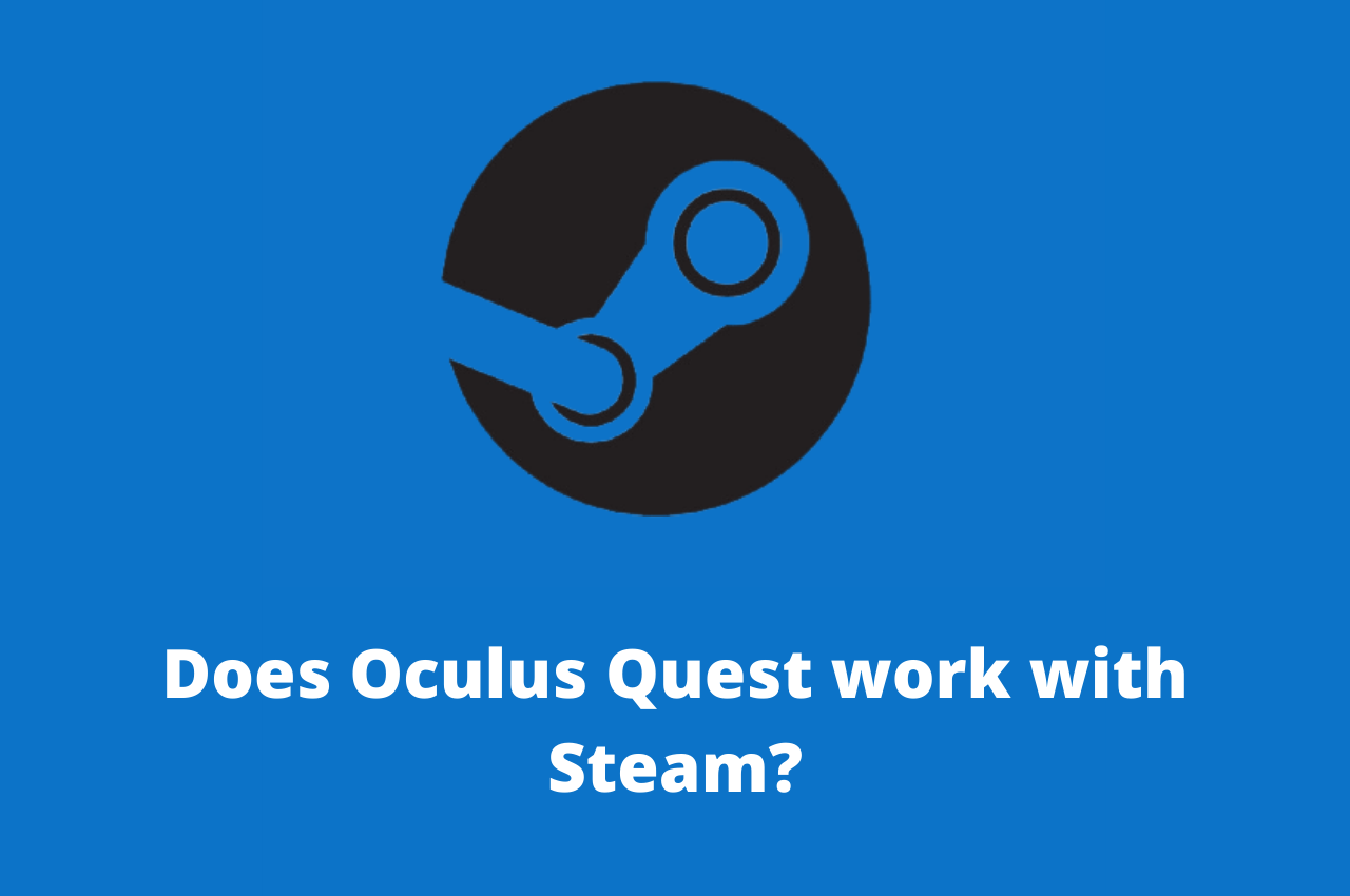 Does Oculus Quest work with Steam