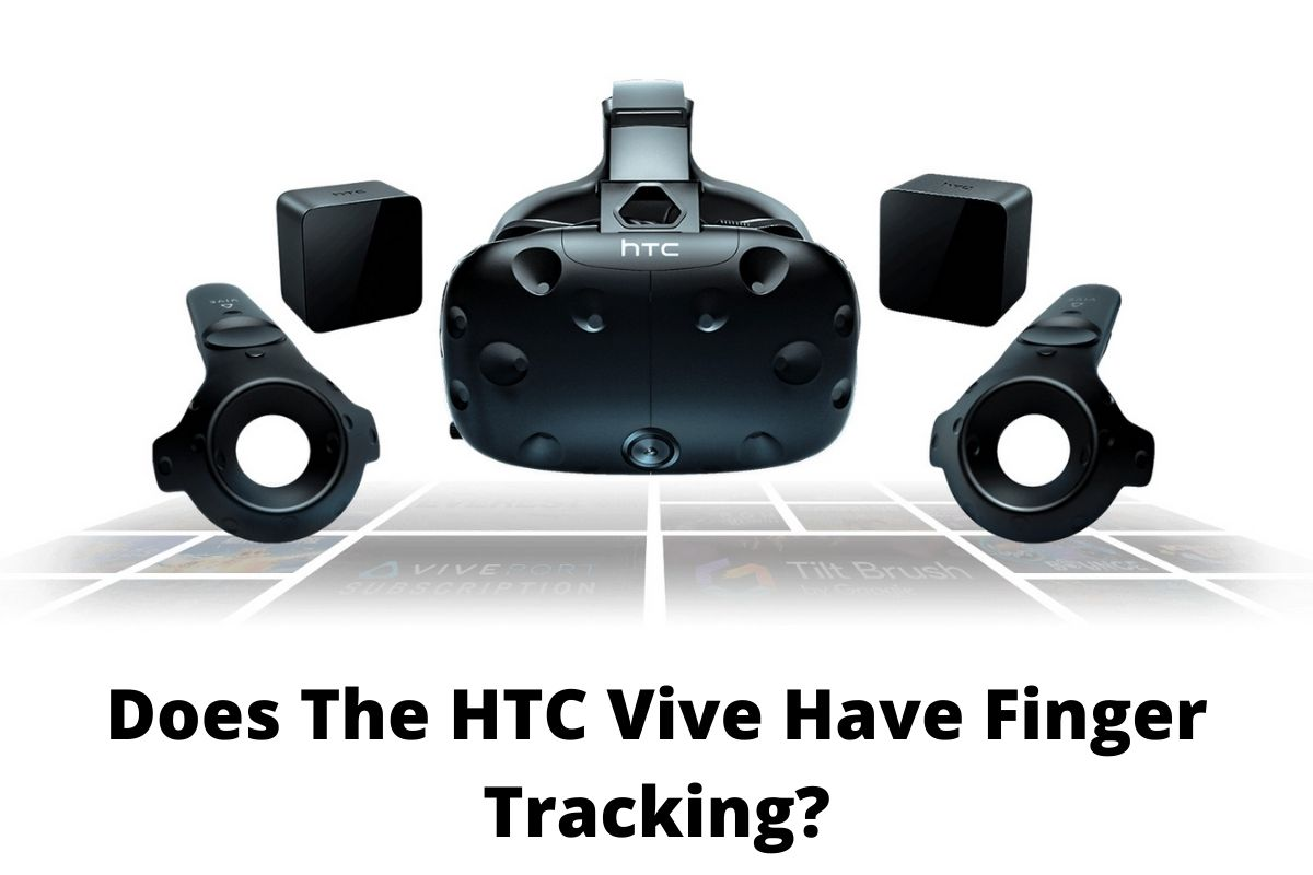 Does The HTC Vive Have Finger Tracking