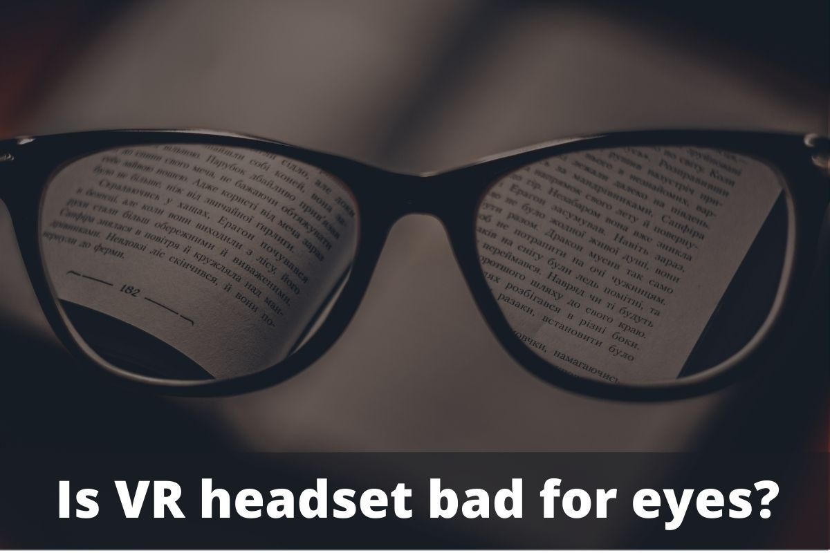 Is VR headset bad for eyes?