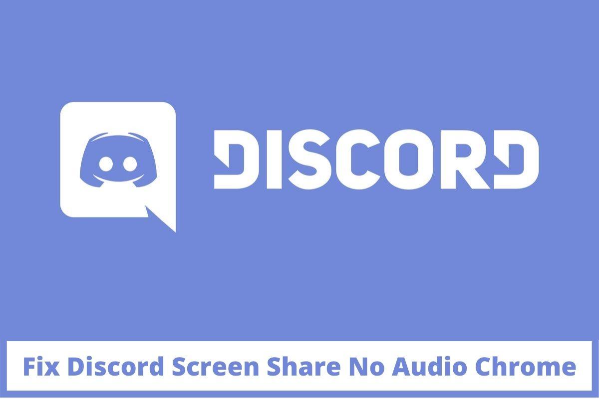 Discord Screen Share No Audio Chrome