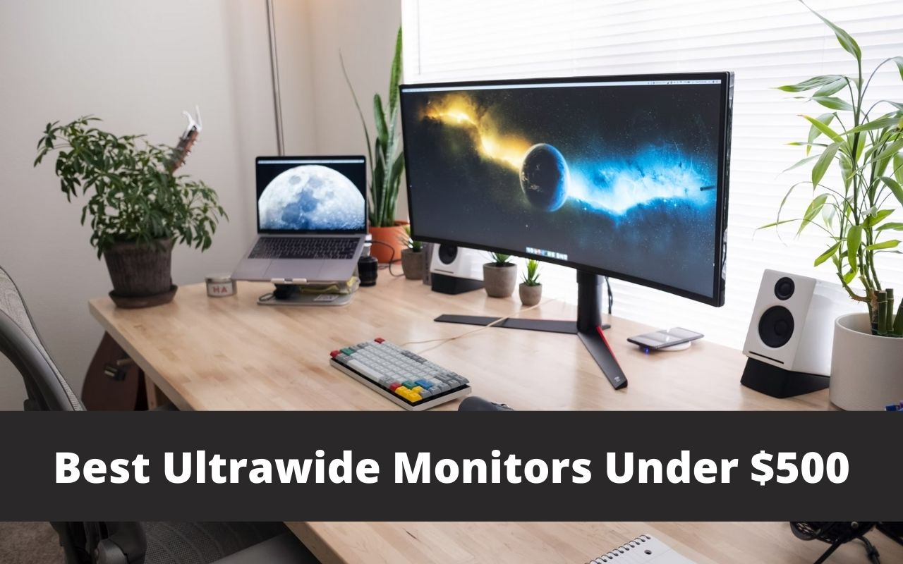 Best ultrawide monitors under the $500